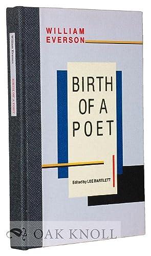 BIRTH OF A POET, THE SANTA CRUZ MEDITATIONS. EDITED BY LEE BARTLETT: Everson, William