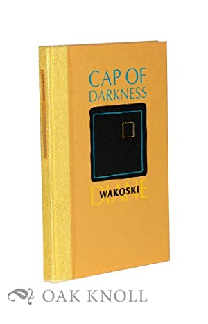 CAP OF DARKNESS INCLUDING LOOKING FOR THE KING OF SPAIN & PACHELBEL'S CANON: Wakoski, ...