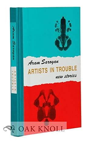 ARTISTS IN TROUBLE: NEW STORIES: Saroyan, Aram