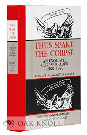 THUS SPAKE THE CORPSE: AN EXQUISITE CORPSE READER 1988-1998 VOLUME 1-POETRY & ESSAYS: Codrescu,...