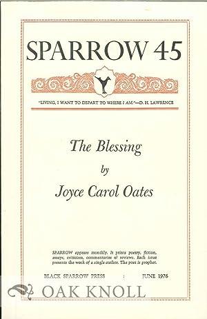 BLESSING. SPARROW 45.|THE: Oates, Joyce Carol