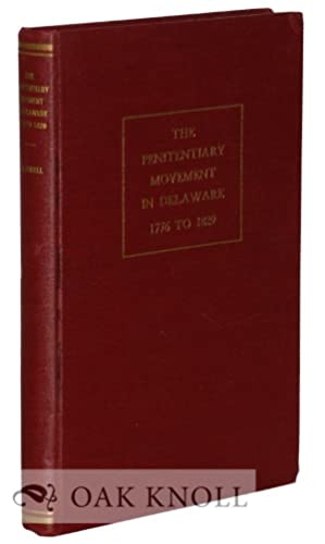 PENITENTIARY MOVEMENT IN DELAWARE, 1776 TO 1829.|THE: Caldwell, Robert Graham