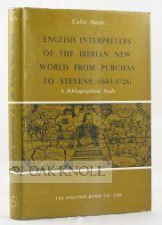 ENGLISH INTERPRETERS OF THE IBERIAN NEW WORLD FROM PURCHAS TO STEVENS (1603-1726): Steele, Colin