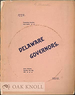 ADDRESSES DELIVERED AT THE FORMAL PRESENTATION OF THE PORTRAITS OF THE GOVERNORS OF DELAWARE TO THE...