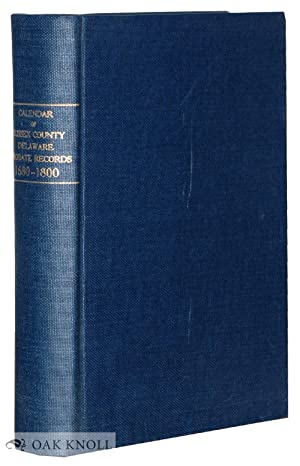 CALENDAR OF SUSSEX COUNTY, DELAWARE PROBATE RECORDS, 1680-1800: De Valinger Jr., Leon