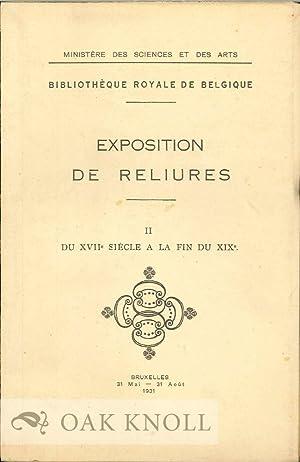 EXPOSITION DE RELIURES. II. DU XVIIE SIECLE A LA FIN DU XIXE