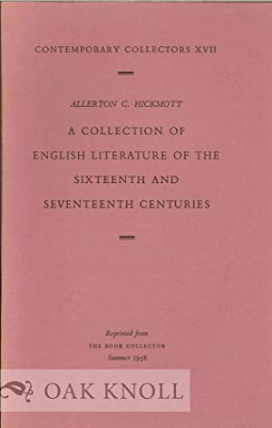 COLLECTION OF ENGLISH LITERATURE OF THE SIXTEENTH AND SEVENTEENTH CENTURIES. A: Hickmott, Allerton ...