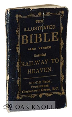ILLUSTRATED BIBLE; ALSO VERSES ENTITLED RAILWAY TO