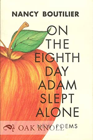 ON THE EIGHTH DAY ADAM SLEPT ALONE: Boutilier, Nancy