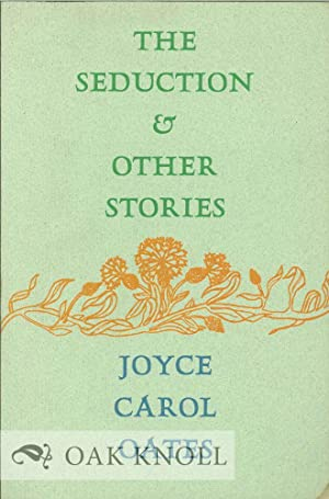 SEDUCTION & OTHER STORIES.|THE: Oates, Joyce Carol