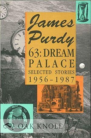 63: DREAM PALACE: Purdy, James