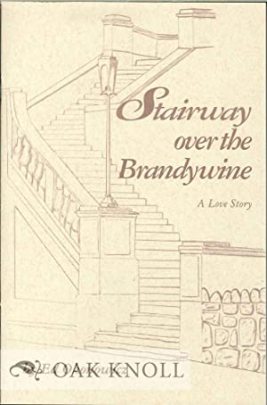 STAIRWAY OVER THE BRANDYWINE, A LOVE STORY