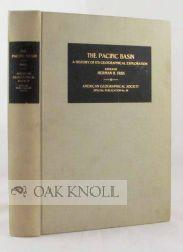 PACIFIC BASIN: A HISTORY OF ITS GEOGRAPHICAL EXPLORATON.|THE: Friis, Herman (editor)