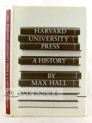 HARVARD UNIVERSITY PRESS, A HISTORY: Hall, Max