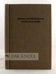 LIBRARIES AND NEIGHBORHOOD INFORMATION CENTERS: Kronus, Carol L. and Linda Crowe (editors)