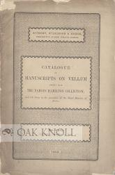 CATALOGUE OF MANUSCRIPTS ON VELLUM CHIEFLY FROM THE FAMOUS HAMILTON COLLECTION