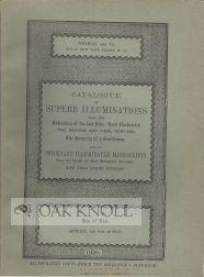 CATALOGUE OF THE SUPERB ILLUMINATIONS FROM THE COLLECTION OF THE LATE JOHN, LORD NORTHWICK (THE ...