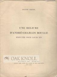 RELIURE D'ANDRÉ-CHARLES BOULLE, EXECUTÉE POUR LOUIS XIV.|UNE: Lefuel, Hector