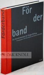 FORDERBAND: DIE KUNSTLERKATALOGE DER KRUPP-STIFTUNG: Gallwitz, Klaus and Bettina Schonfelder (...