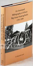 ANNOTATED BIBLIOGRAPHY OF AFRICAN BIG GAME HUNTING BOOKS, 1785 TO 1950.|AN: Czech, Kenneth P.