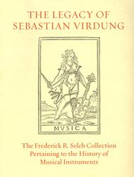LEGACY OF SEBASTIAN VIRDUNG: AN ILLUSTRATED CATALOGUE OF RARE BOOKS FROM THE FREDERICK R. SELCH ...