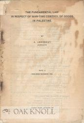 FUNDAMENTAL LAW IN RESPECT OF WAR-TIME CONTROL OF GOODS IN PALESTINE.|THE: Landshut, A.