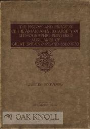 HISTORY AND PROGRESS OF THE AMALGAMATED SOCIETY OF LITHOGRAPHIC PRINTERS & AUXILIARIES OF GREAT...