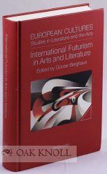 INTERNATIONAL FUTURISM IN ARTS AND LITERATURE: Gunter, Berghaus (editor)