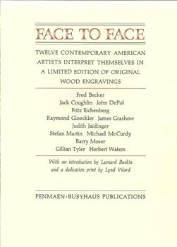 FACE TO FACE. TWELVE CONTEMPORARY AMERICAN ARTISTS INTERPRET THEMSELVES IN A LIMITED EDITION OF ...