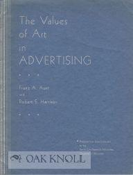 VALUES OF ART IN ADVERTISING.|THE: Aust, Franz A. and Robert S. Harrison
