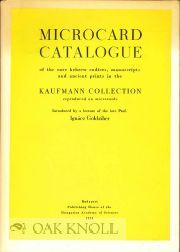 MICROCARD CATALOGUE OF THE RARE HEBREW CODICES, MANUSCRIPTS AND ANCIENT PRINTS IN THE KAUFMANN ...