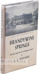 BRANDYWINE SPRINGS, THE RISE AND FALL OF A DELAWARE RESORT: Weslager, C.A.