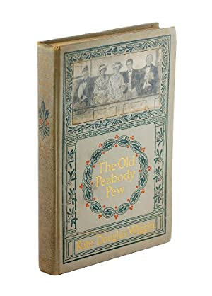 OLD PEABODY PEW: A CHRISTMAS ROMANCE OF A COUNTRY CHURCH.|THE: Wiggin, Kate Douglas
