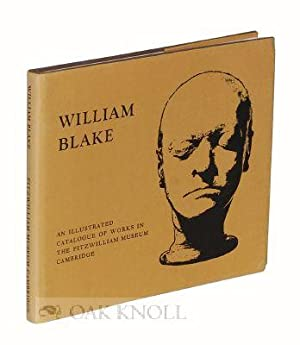 WILLIAM BLAKE, CATALOGUE OF THE COLLECTIONS IN THE FITZWILLIAM MUSEUM CAMBRIDGE: Bindman, David (...