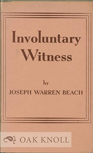 INVOLUNTARY WITNESS, POEMS: Beach, Joseph Warren