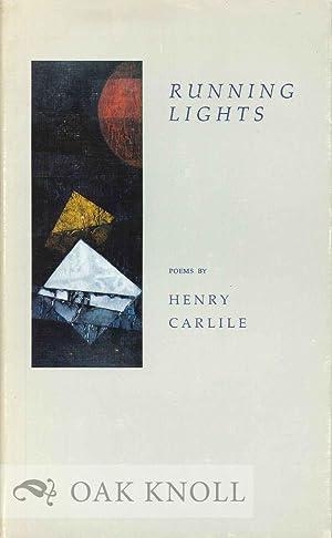 RUNNING LIGHTS, POEMS: Carlile, Henry
