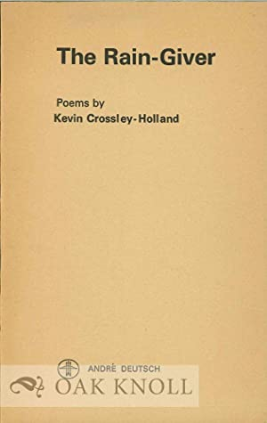 RAIN-GIVER, POEMS.|THE: Crossley-Holland, Kevin