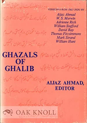 GHAZALS OF GHALIB, VERSIONS FROM THE URDU: Ghalib