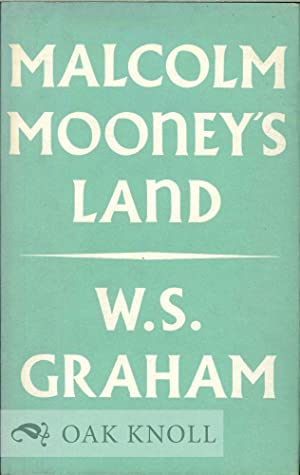 MALCOLM MOONEY'S LAND: Graham, W.S.