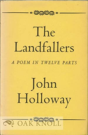 LANDFALLERS, A POEM IN TWELVE PARTS.|THE: Holloway, John