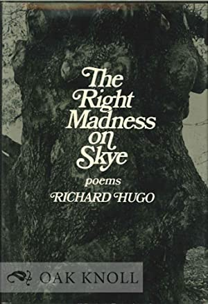 RIGHT MADNESS ON SKYE, POEMS.|THE: Hugo, Richard