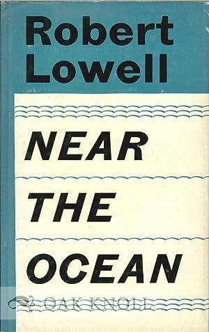 NEAR THE OCEAN: Lowell, Robert