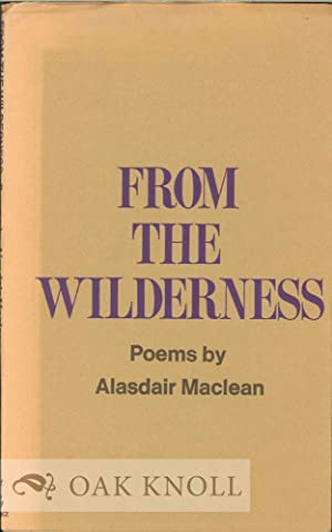 FROM THE WILDERNESS, POEMS: Maclean, Alasdair