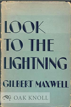 LOOK TO THE LIGHTNING: Maxwell, Gilbert