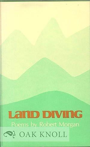 LAND DIVING, NEW POEMS: Morgan, Robert