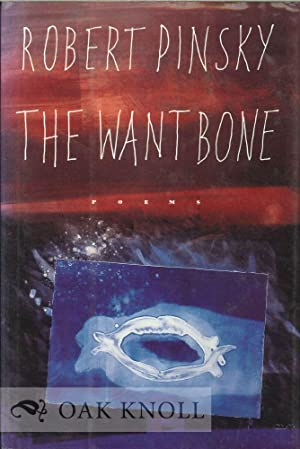 WANT BONE.|THE: Pinsky, Robert
