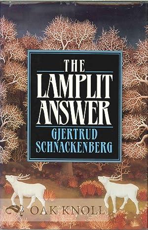 LAMPLIT ANSWER.|THE: Schnackenberg, Gjertrud