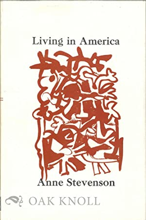 LIVING IN AMERICA, POEMS. INTRODUCTION BY X. J. KENNEDY: Stevenson, Anne