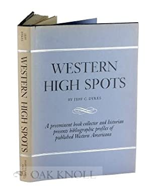 WESTERN HIGH SPOTS, READING AND COLLECTING GUIDES: Dykes, Jeff C.