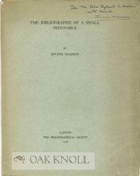 BIBLIOGRAPHY OF A SMALL INCUNABLE.|THE: Masson, Irvine